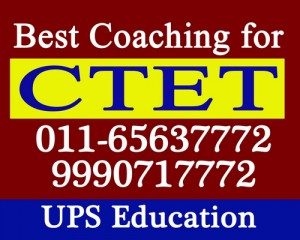Join For CTET Classes and Get Success - UPS Education In Delhi